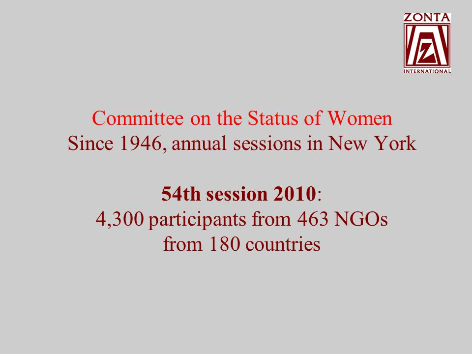 Out of a total of nine ECOSOC committees, Zonta International is represented in the following committees: Committee on Narcotic Drugs Alliance on Crime Preventions and Criminal Justice Committee on Ageing Committee on the Status of Women