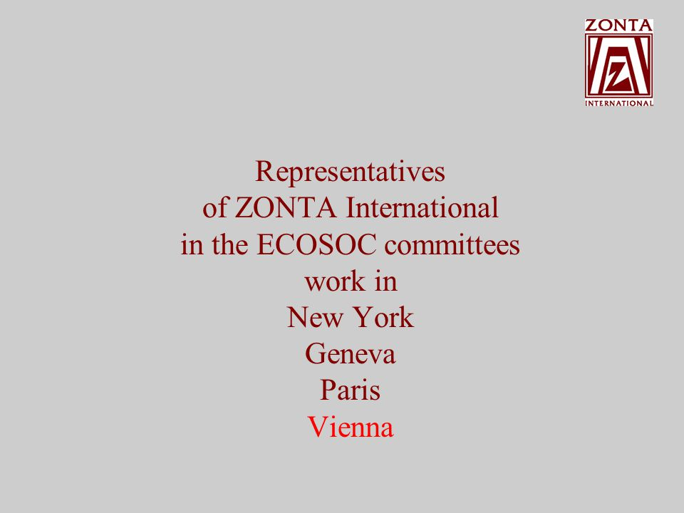 Representatives of ZONTA International in the ECOSOC committees work in New York Geneva Paris
