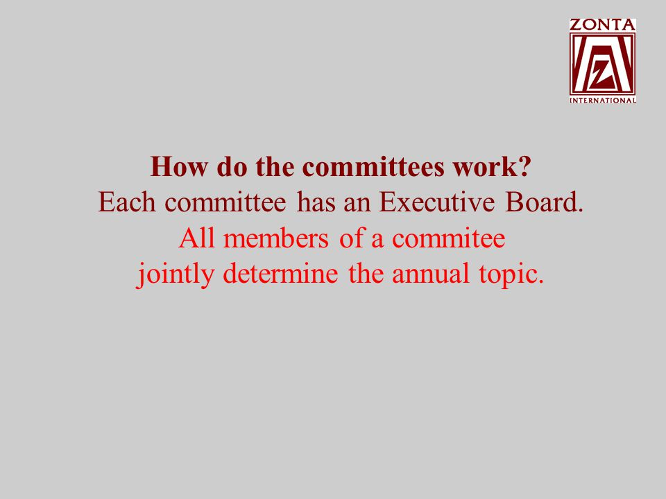 Each committee has an Executive Board.