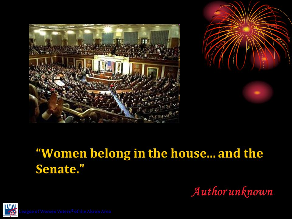 Women belong in the house...