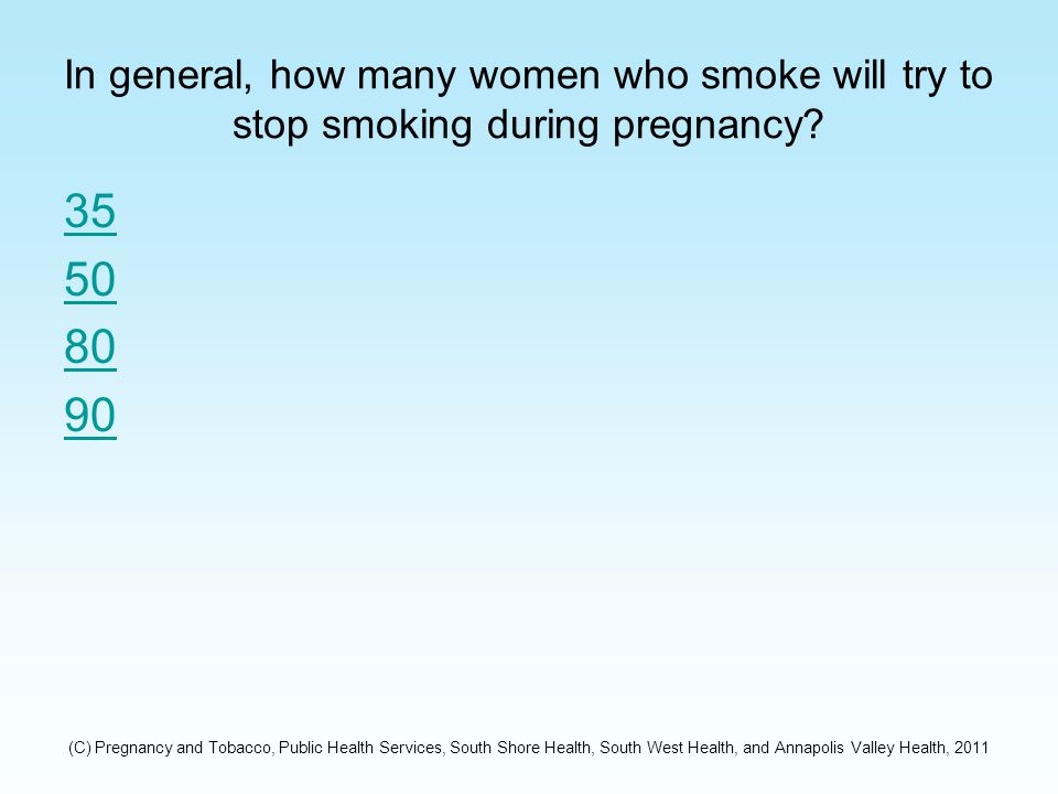 Challenges (C) Pregnancy and Tobacco, Public Health Services, South Shore Health, South West Health, and Annapolis Valley Health, 2011