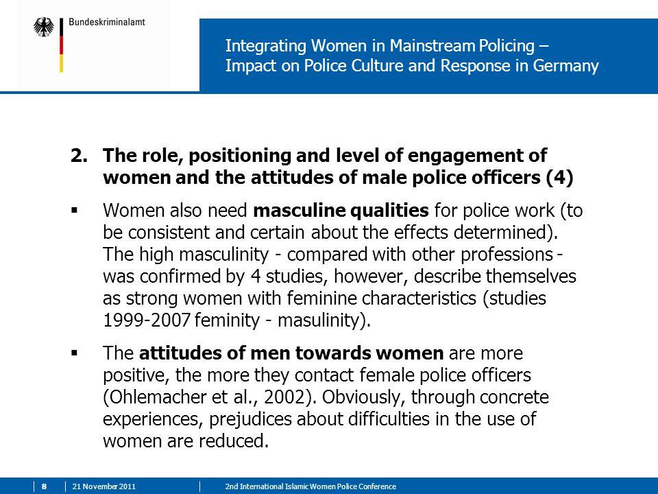 21 November 201192nd International Islamic Women Police Conference Staff Percentage of male/female staff at the Bundeskriminalamt (BKA) Wiesbaden in 2011