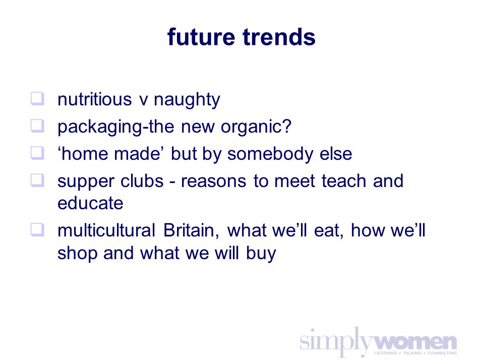 future trends  nutritious v naughty  packaging-the new organic.