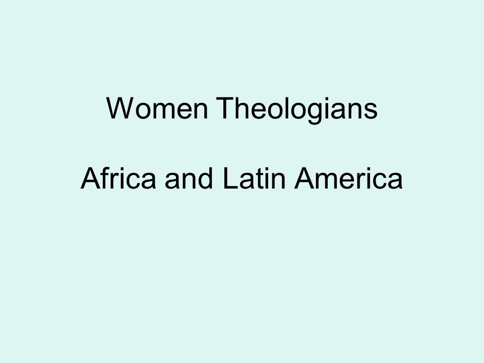 Women Theologians Africa and Latin America