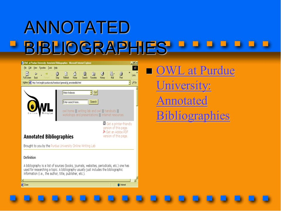 ANNOTATED BIBLIOGRAPHIES n OWL at Purdue University: Annotated Bibliographies OWL at Purdue University: Annotated Bibliographies OWL at Purdue University: Annotated Bibliographies
