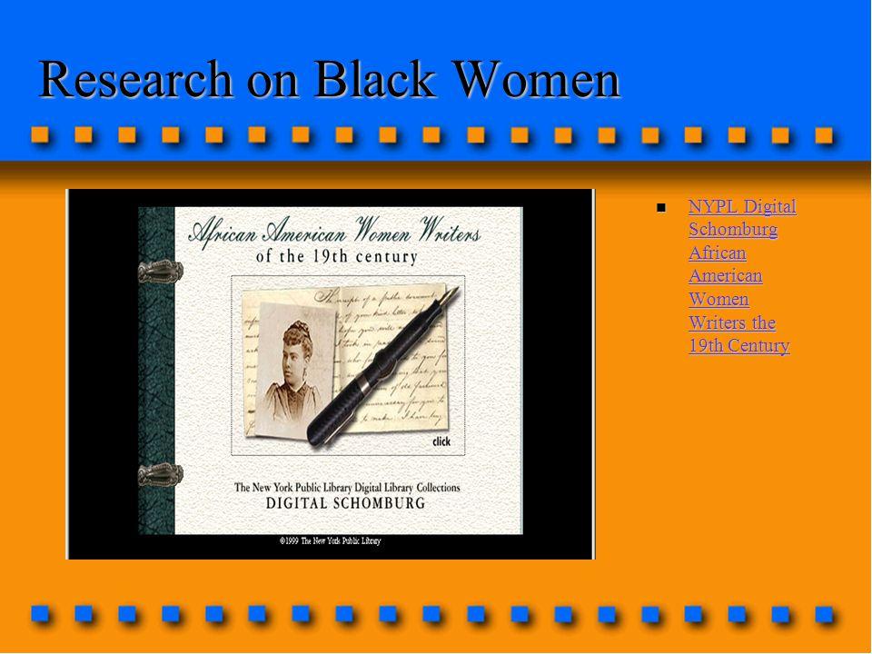 Research on Black Women n NYPL Digital Schomburg African American Women Writers the 19th Century NYPL Digital Schomburg African American Women Writers the 19th Century NYPL Digital Schomburg African American Women Writers the 19th Century