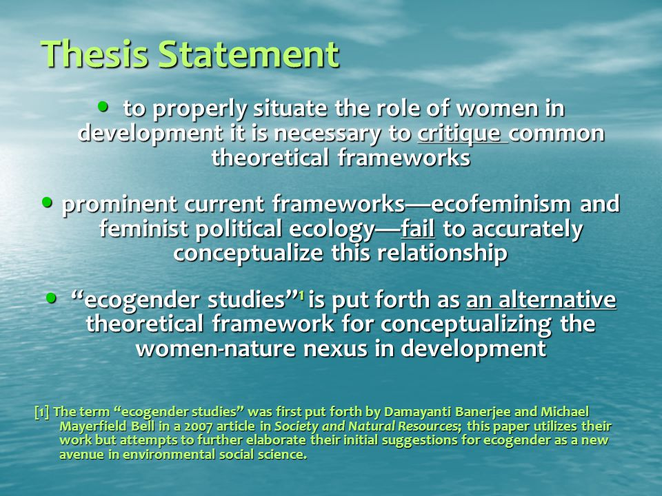 Thesis Statement to properly situate the role of women in development it is necessary to critique common theoretical frameworks to properly situate th