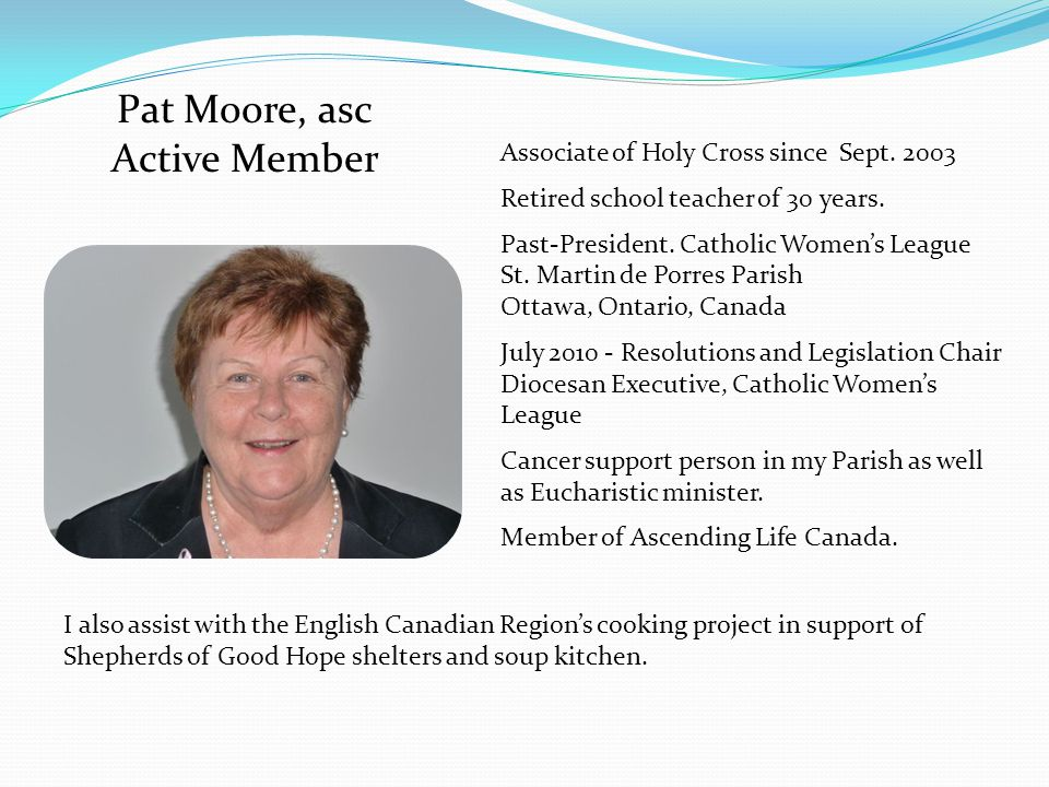 Pat Moore, asc Active Member Associate of Holy Cross since Sept.