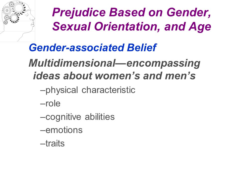 Prejudice Based on Gender, Sexual Orientation, and Age Gender-associated Belief Multidimensional—encompassing ideas about women's and men's –physical