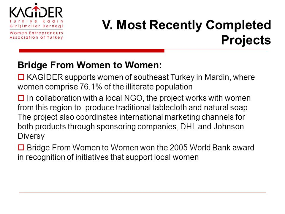 Bridge From Women to Women:  KAGİDER supports women of southeast Turkey in Mardin, where women comprise 76.1% of the illiterate population  In collaboration with a local NGO, the project works with women from this region to produce traditional tablecloth and natural soap.