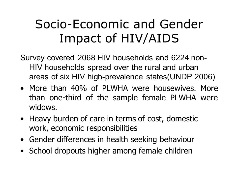 Socio-Economic and Gender Impact of HIV/AIDS Survey covered 2068 HIV households and 6224 non- HIV households spread over the rural and urban areas of