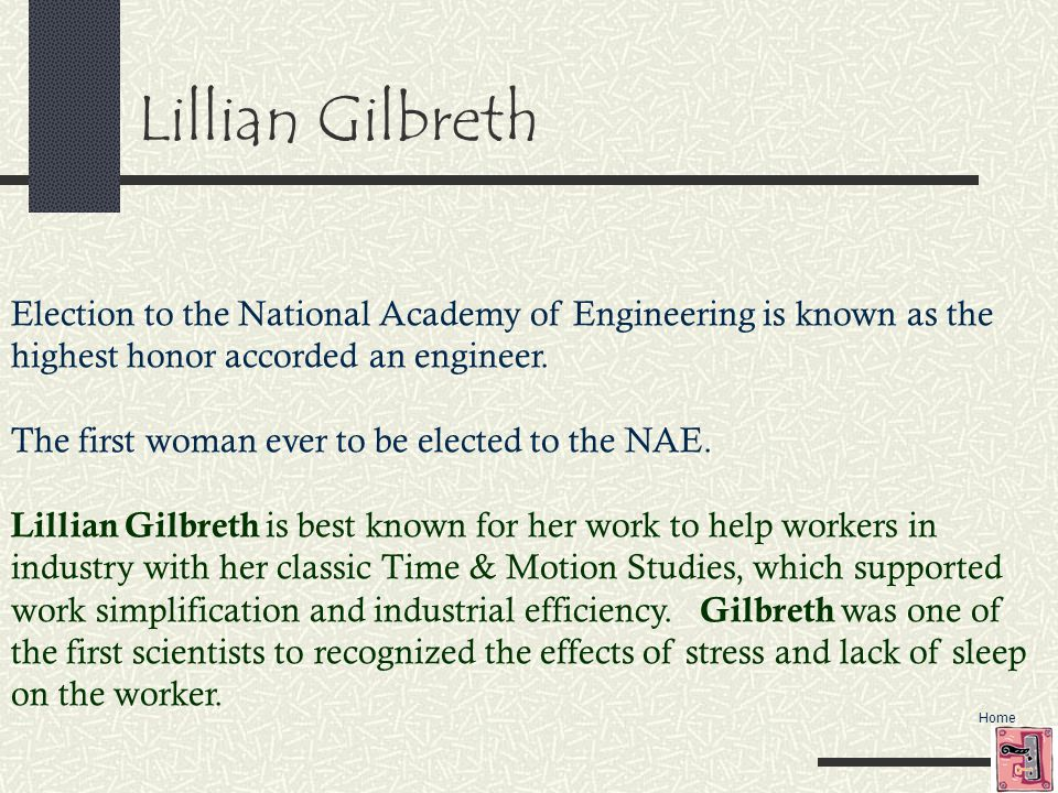 Home Lillian Gilbreth Election to the National Academy of Engineering is known as the highest honor accorded an engineer.