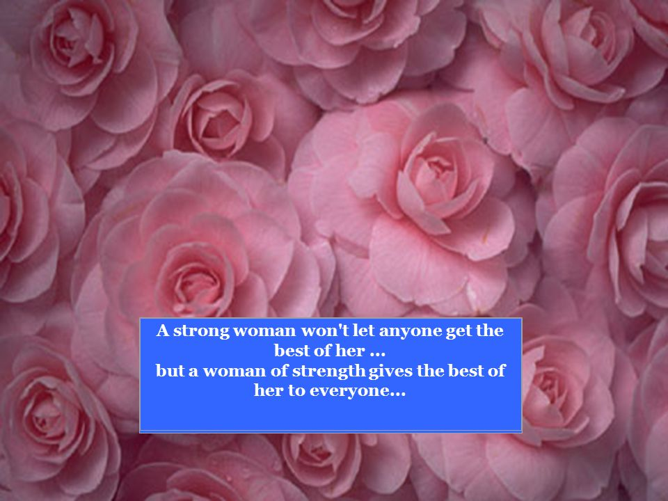 A strong woman won t let anyone get the best of her...