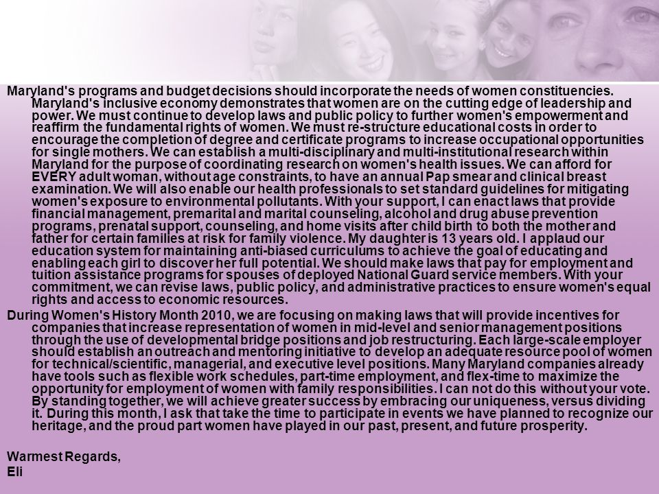 Maryland's programs and budget decisions should incorporate the needs of women constituencies. Maryland's inclusive economy demonstrates that women ar