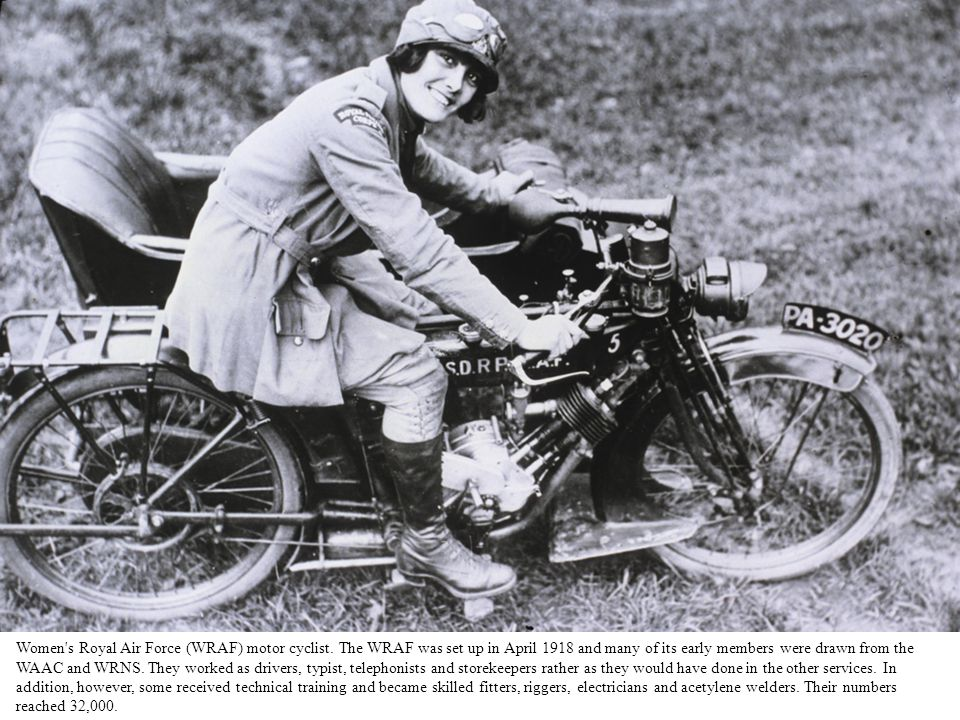 Women's Royal Air Force (WRAF) motor cyclist. The WRAF was set up in April 1918 and many of its early members were drawn from the WAAC and WRNS. They