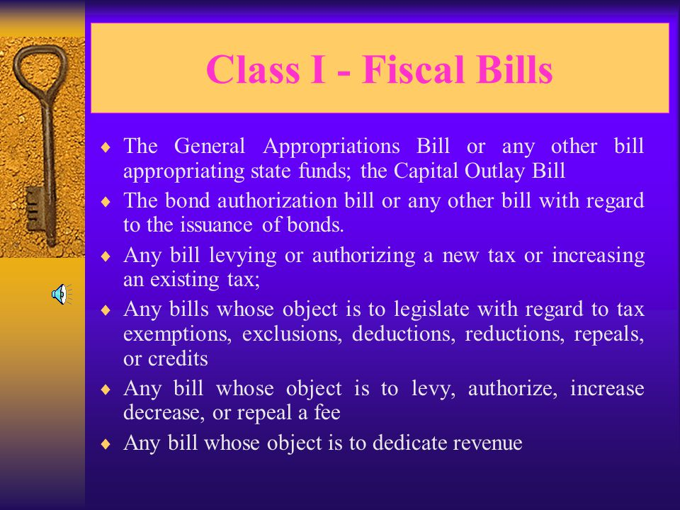 Determining the Class of a Bill Class I - Fiscal Bills Class II - Local Bills Class III - General Bills