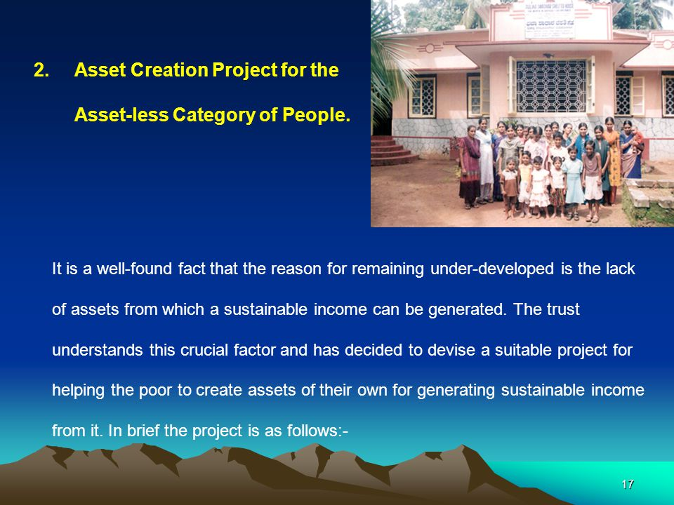 17 2. Asset Creation Project for the Asset-less Category of People.