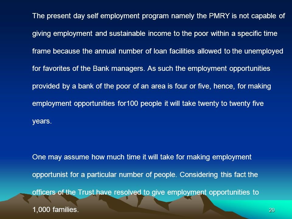 20 One may assume how much time it will take for making employment opportunist for a particular number of people.