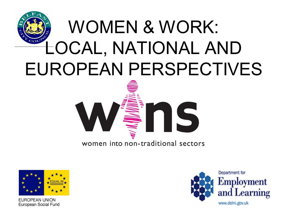 WOMEN & WORK: LOCAL, NATIONAL AND EUROPEAN PERSPECTIVES