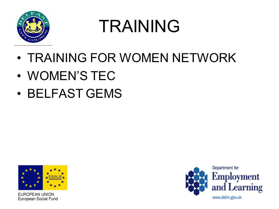TRAINING TRAINING FOR WOMEN NETWORK WOMEN'S TEC BELFAST GEMS