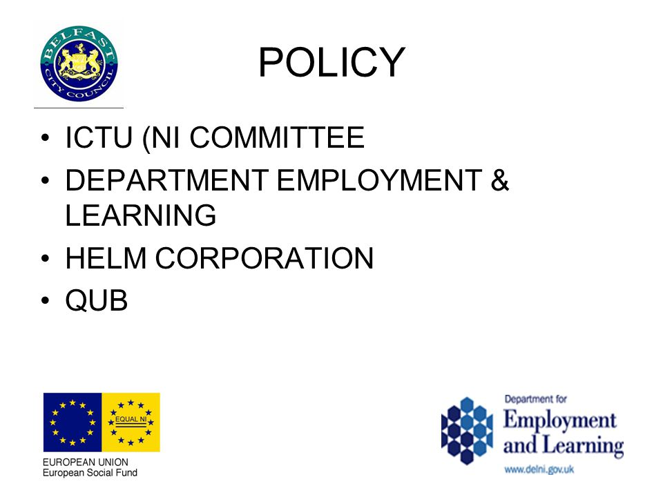 POLICY ICTU (NI COMMITTEE DEPARTMENT EMPLOYMENT & LEARNING HELM CORPORATION QUB