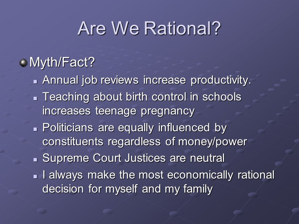 Are We Rational. Myth/Fact. Annual job reviews increase productivity.