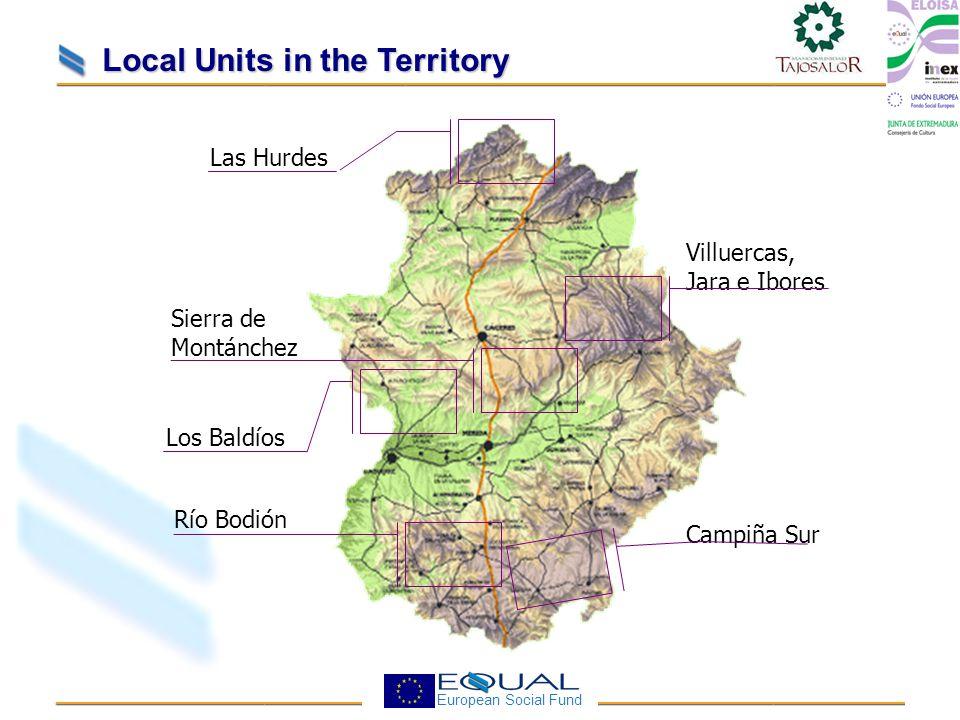 European Social Fund Las Hurdes Villuercas, Jara e Ibores Sierra de Montánchez Campiña Sur Local Units in the Territory Río Bodión Los Baldíos