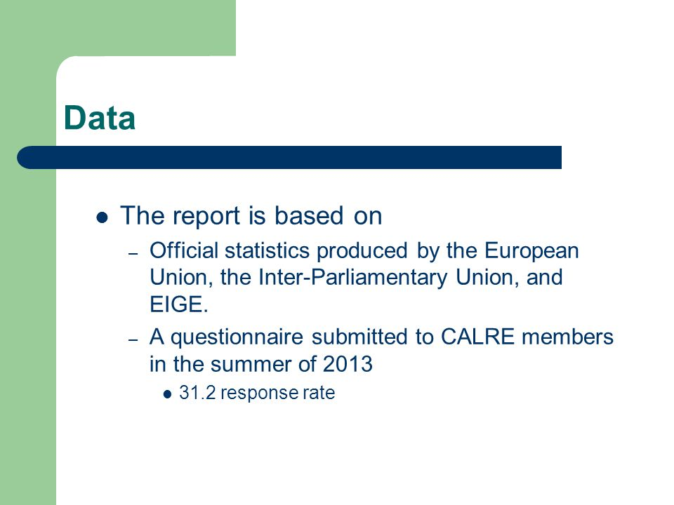Data The report is based on – Official statistics produced by the European Union, the Inter-Parliamentary Union, and EIGE.