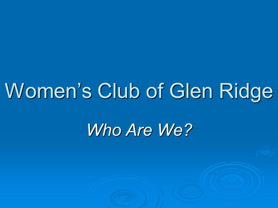 Women's Club of Glen Ridge Who Are We