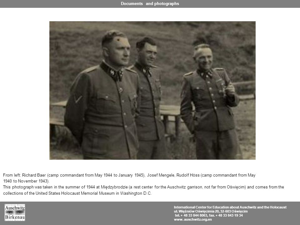 From left: Richard Baer (camp commandant from May 1944 to January 1945), Josef Mengele, Rudolf Höss (camp commandant from May 1940 to November 1943).