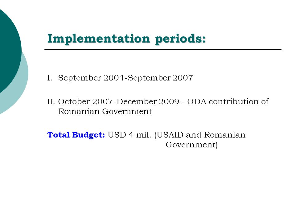 Implementation periods: I. September 2004-September 2007 II.