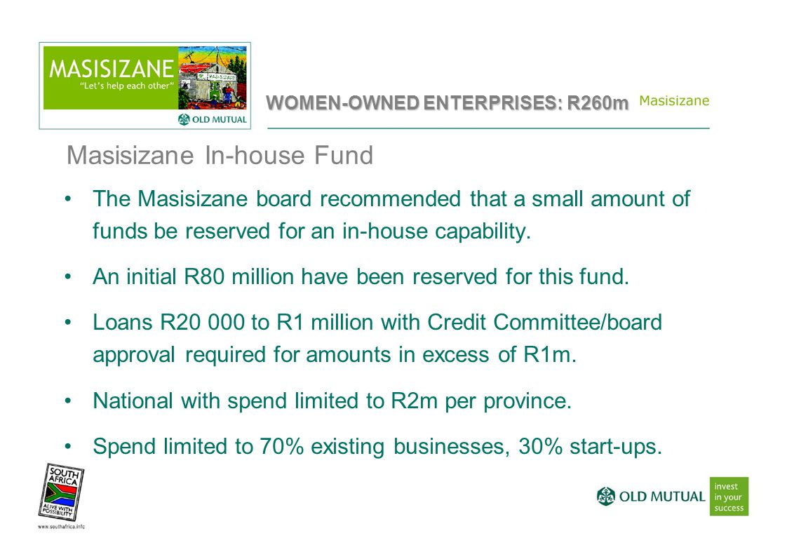 The Masisizane board recommended that a small amount of funds be reserved for an in-house capability.