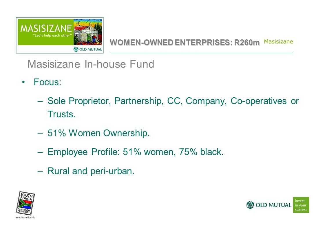 Focus: –Sole Proprietor, Partnership, CC, Company, Co-operatives or Trusts.