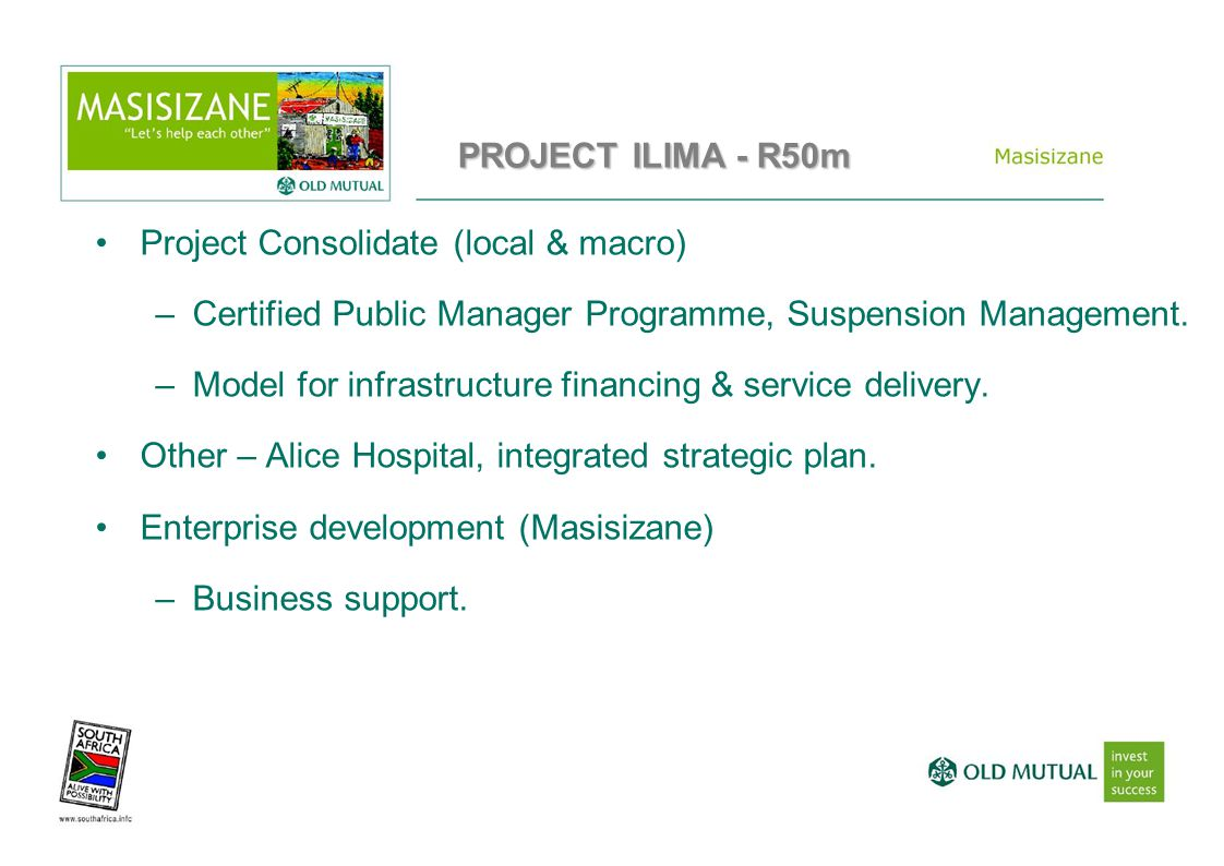 Project Consolidate (local & macro) –Certified Public Manager Programme, Suspension Management. –Model for infrastructure financing & service delivery