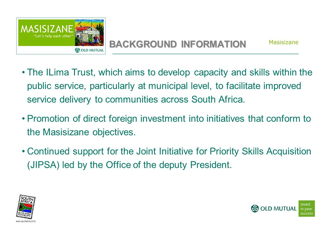 BACKGROUND INFORMATION The ILima Trust, which aims to develop capacity and skills within the public service, particularly at municipal level, to facilitate improved service delivery to communities across South Africa.