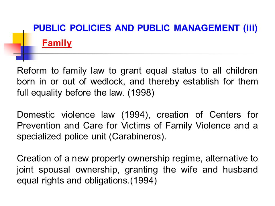 Reform to family law to grant equal status to all children born in or out of wedlock, and thereby establish for them full equality before the law.