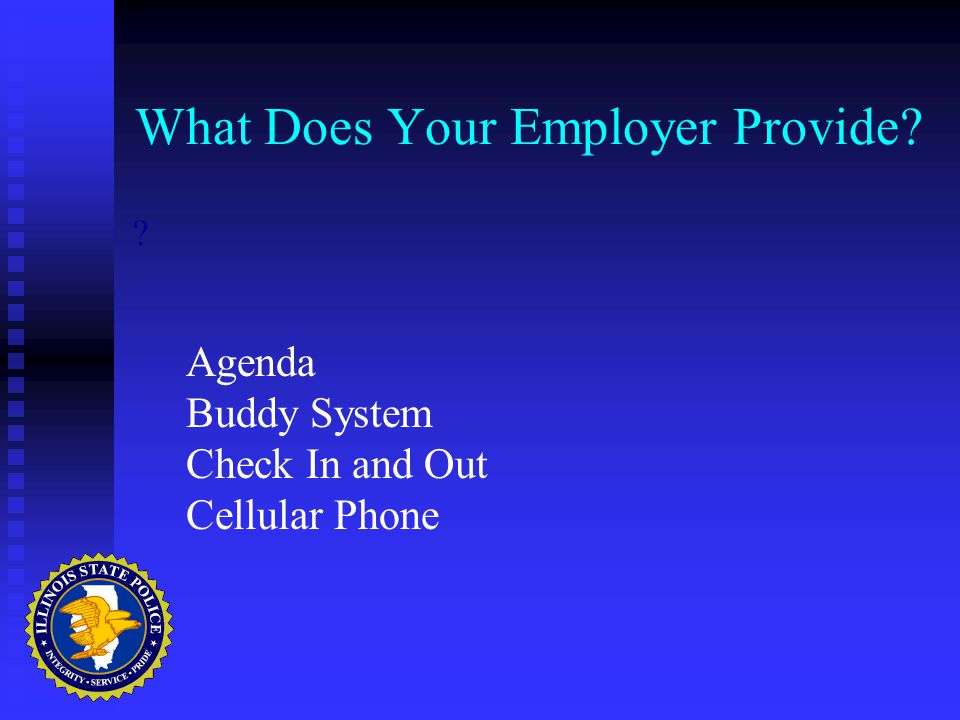 What Does Your Employer Provide Agenda Buddy System Check In and Out Cellular Phone