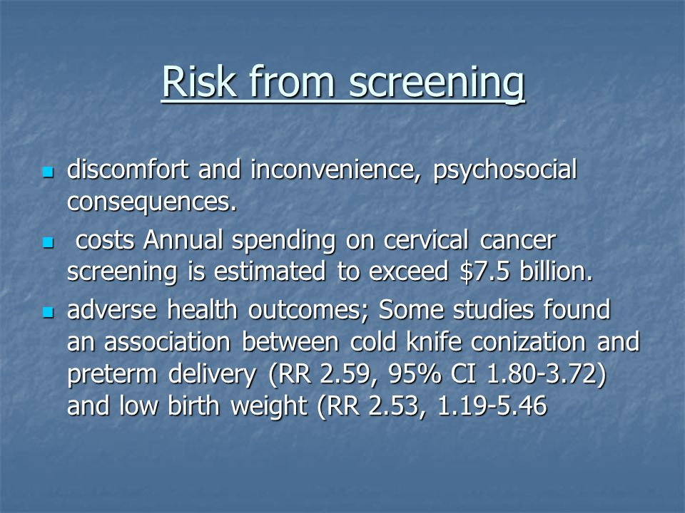 Risk from screening discomfort and inconvenience, psychosocial consequences. discomfort and inconvenience, psychosocial consequences. costs Annual spe