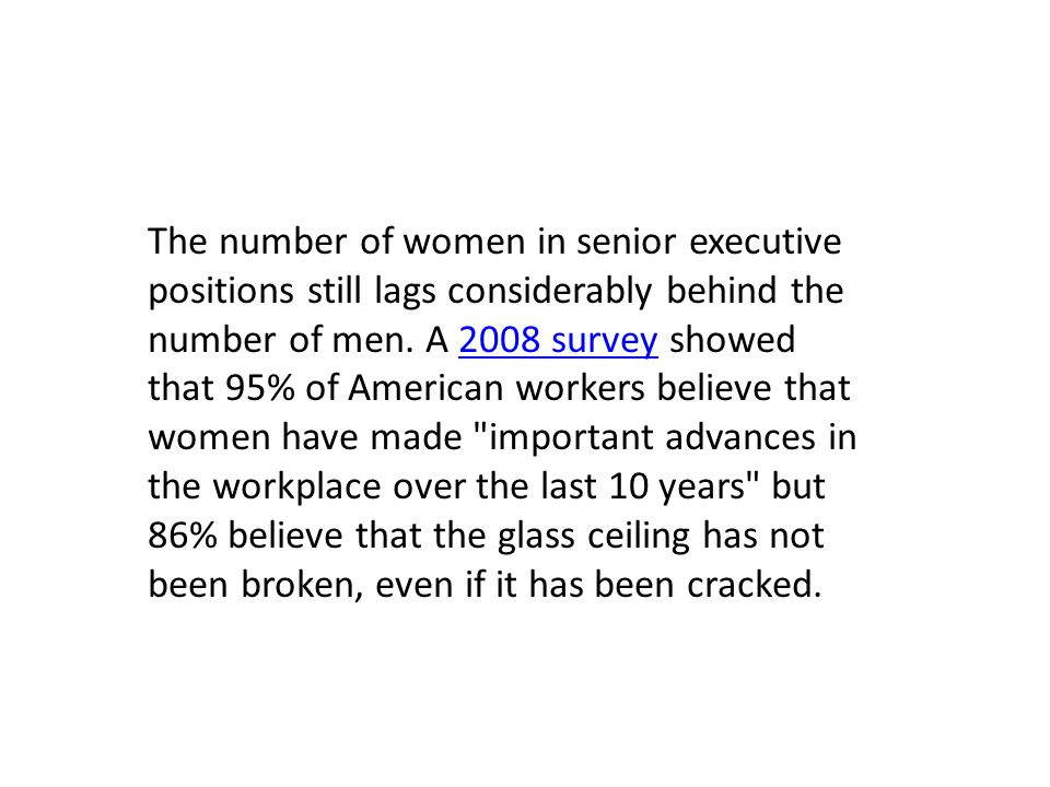 The number of women in senior executive positions still lags considerably behind the number of men.