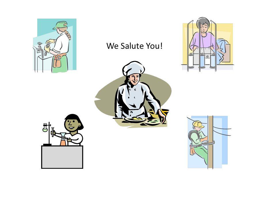 We Salute You!