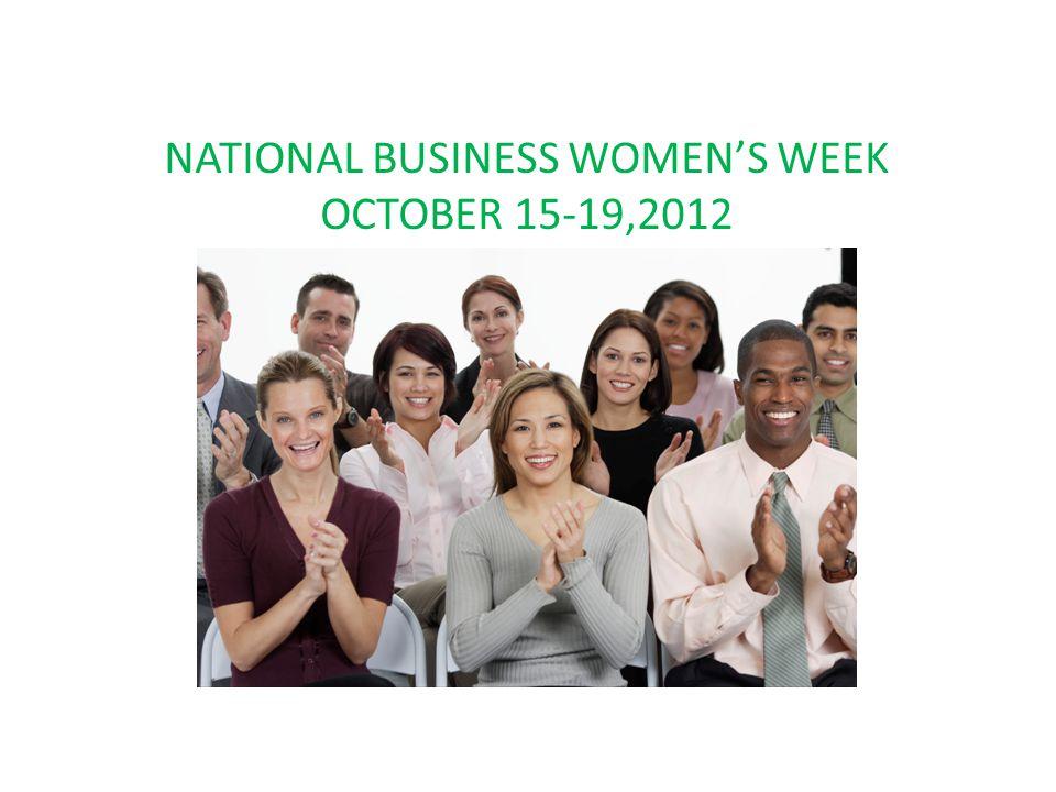 NATIONAL BUSINESS WOMEN'S WEEK OCTOBER 15-19,2012