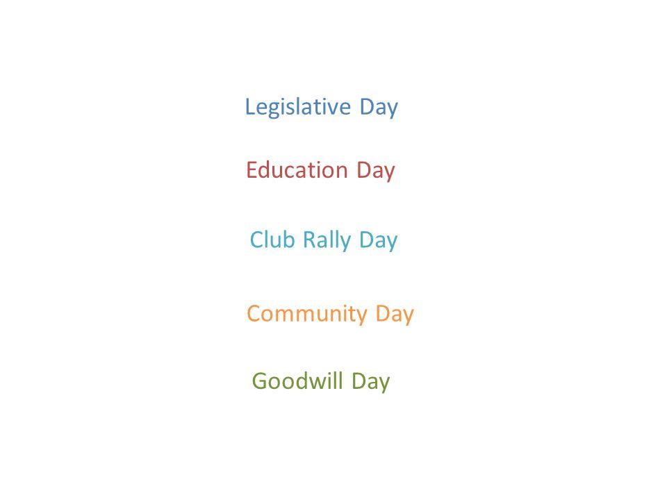 Legislative Day Education Day Club Rally Day Community Day Goodwill Day