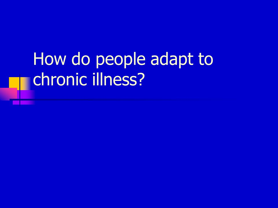 How do people adapt to chronic illness?