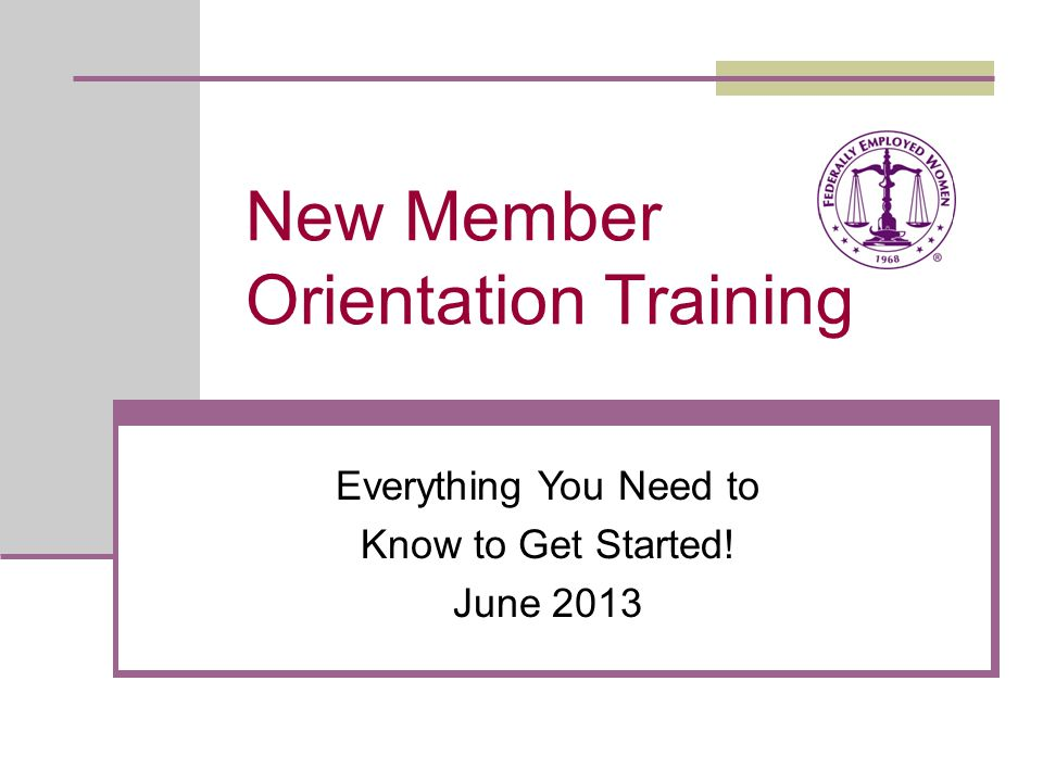 2 New Member Orientation Training Welcome.Thank you for joining Federally Employed Women (FEW).