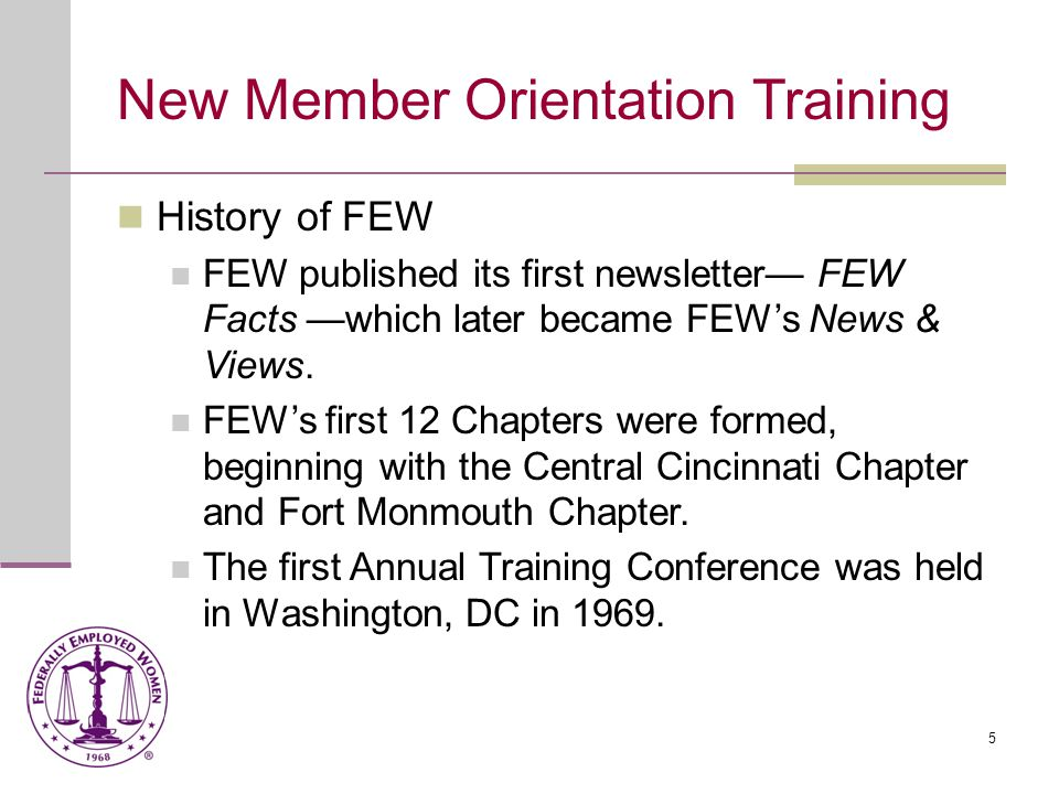6 New Member Orientation Training History of FEW FEW held an ERA rally on the 50th anniversary of women winning the vote, proclaiming August 26 Federal Women's Day.