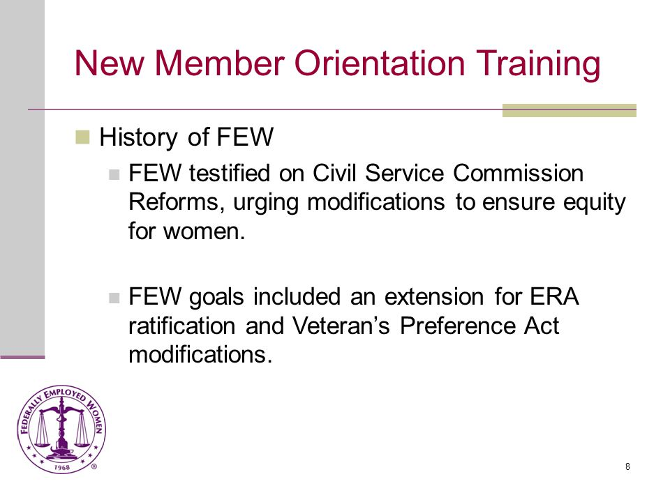 9 New Member Orientation Training History of FEW FEW set up a Compliance Network on all levels to monitor Federal Agencies' EEO and Affirmative Action Programs.
