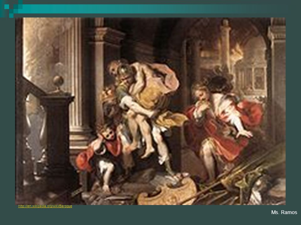 http://en.wikipedia.org/wiki/Baroque Ms. Ramos