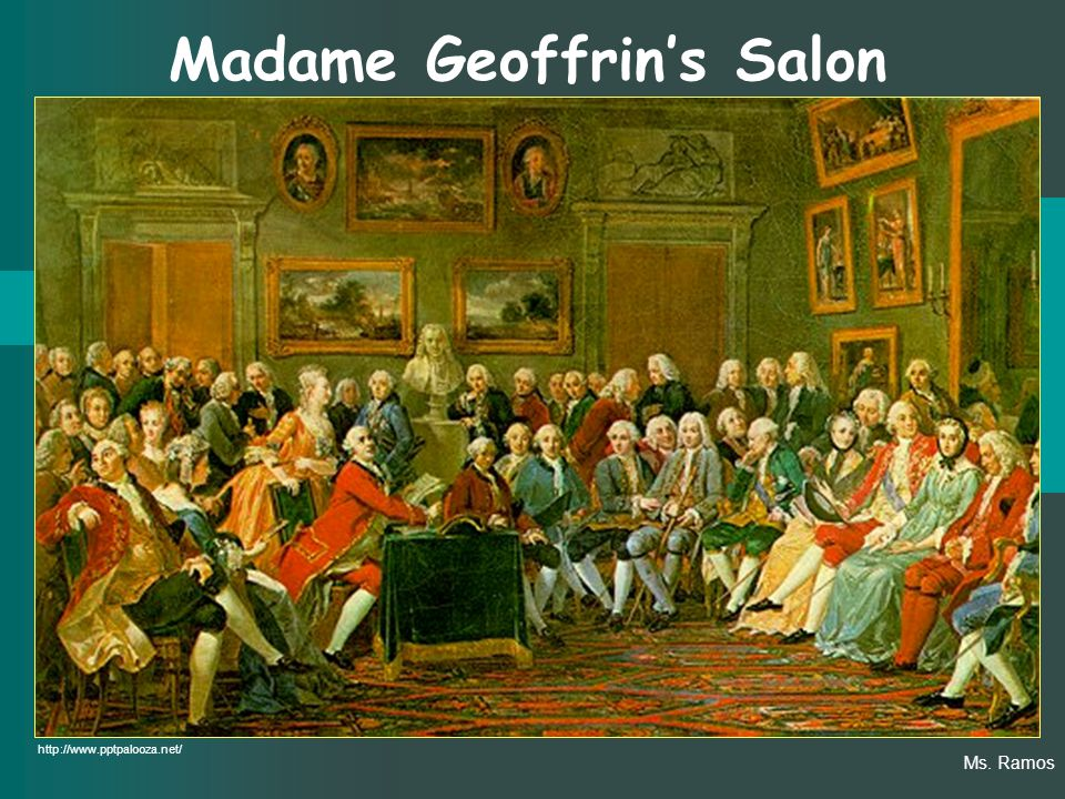 Madame Geoffrin's Salon http://www.pptpalooza.net/ Ms. Ramos