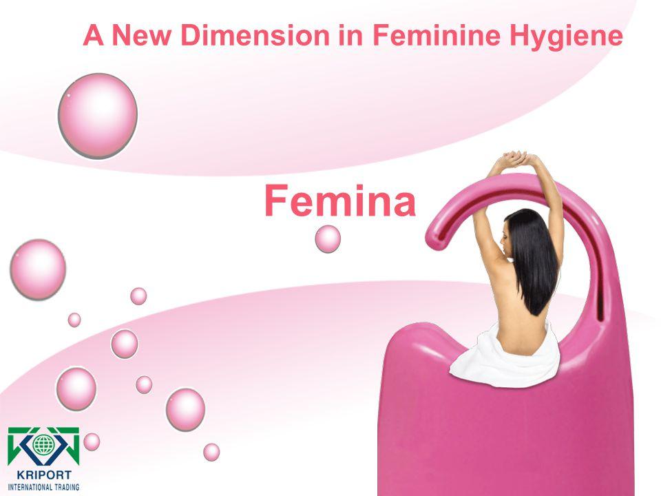 Femina A New Dimension in Feminine Hygiene