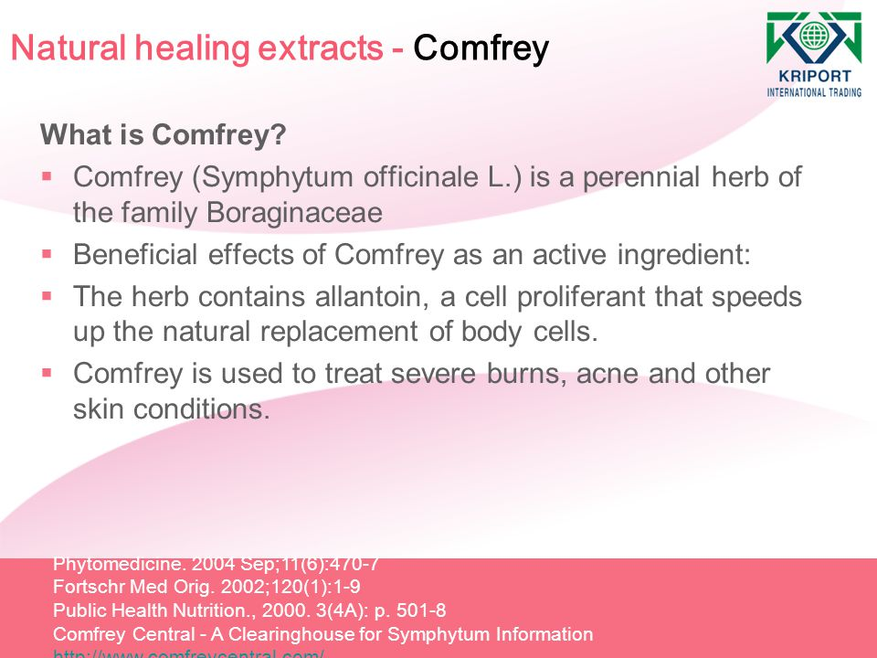 Natural healing extracts - Comfrey What is Comfrey?  Comfrey (Symphytum officinale L.) is a perennial herb of the family Boraginaceae  Beneficial ef